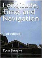 Longitude, Time, And Navigation: 2nd Edition