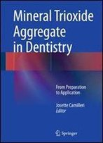 Mineral Trioxide Aggregate In Dentistry: From Preparation To Application