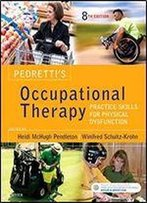 Pedretti's Occupational Therapy: Practice Skills For Physical Dysfunction