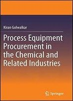 Process Equipment Procurement In The Chemical And Related Industries