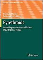 Pyrethroids: From Chrysanthemum To Modern Industrial Insecticide (Topics In Current Chemistry)