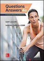Questions And Answers: A Guide To Fitness And Wellness 4th Edition