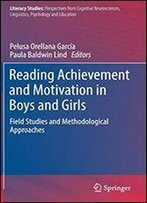 Reading Achievement And Motivation In Boys And Girls: Field Studies And Methodological Approaches
