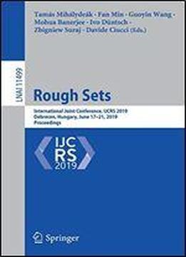 Rough Sets: International Joint Conference, Ijcrs 2019, Debrecen