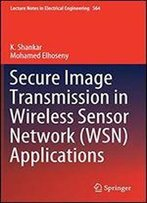 Secure Image Transmission In Wireless Sensor Network (Wsn) Applications
