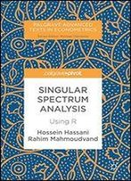 Singular Spectrum Analysis: Using R (Palgrave Advanced Texts In Econometrics)