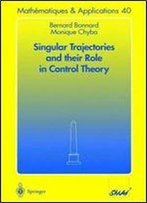 Singular Trajectories And Their Role In Control Theory