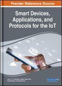 Smart Devices, Applications, And Protocols For The Iot Download