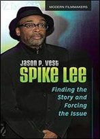 Spike Lee: Finding The Story And Forcing The Issue