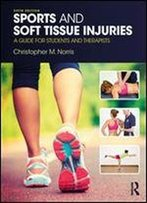 Sports And Soft Tissue Injuries : A Guide For Students And Therapists, Fifth Edition