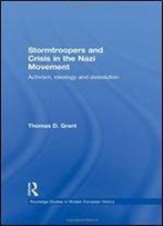 Stormtroopers And Crisis In The Nazi Movement: Activism, Ideology And Dissolution