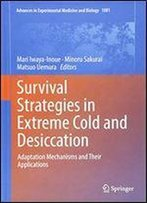 Survival Strategies In Extreme Cold And Desiccation: Adaptation Mechanisms And Their Applications