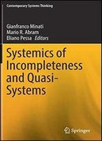 Systemics Of Incompleteness And Quasi-Systems (Contemporary Systems Thinking)