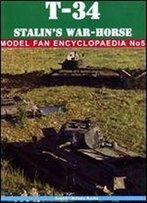 T-34 Stalin's War-Horse (Model Fan Encyclopaedia No. 5) [Polish / English]