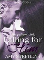 The Falcon Club:Falling For Him (Volume 1)