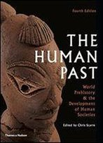The Human Past: World History & The Development Of Human Societies