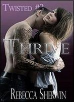 Thrive (Twisted ) (Volume 3)