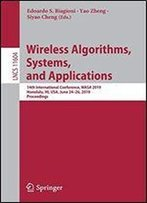 Wireless Algorithms, Systems, And Applications: 14th International Conference, Wasa 2019, Honolulu, Hi, Usa, June 2426, 2019, Proceedings