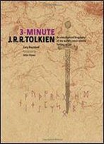 3-Minute J.R.R. Tolkien: An Unauthorised Biography Of The World's Most Revered Fantasy Writer