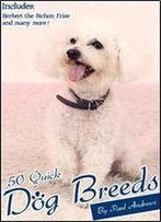 50 Quick Dog Breeds (50 Quick Things Book 3)