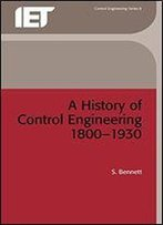 A History Of Control Engineering, 1800-1930