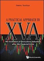 A Practical Approach To Xva: The Evolution Of Derivatives Valuation After The Financial Crisis