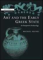 Art And The Greek City State: An Interpretive Archaeology