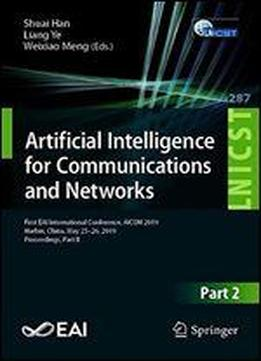 Artificial Intelligence For Communications And Networks: First Eai International Conference, Aicon 2019, Harbin, China, May 2526, 2019, Proceedings