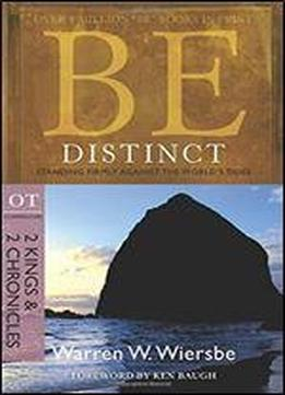 Be Distinct: Standing Firmly Against The World's Tides: Ot Commentary: 2 Kings & 2 Chronicles