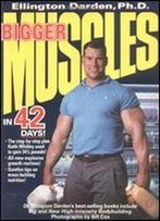 Bigger Muscles In 42 Days