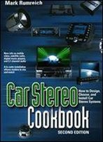 Car Stereo Cookbook (Tab Electronics Technician Library): How To Design, Choose, And Install Car Stereo Systems