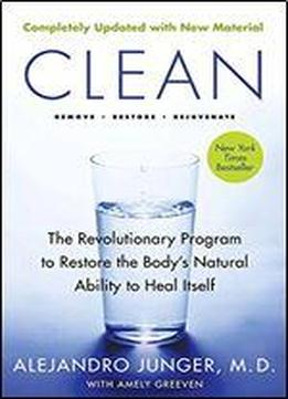Clean Expanded Edition: The Revolutionary Program To Restore The Body's Natural Ability To Heal Itself