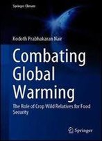Combating Global Warming: The Role Of Crop Wild Relatives For Food Security