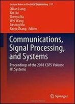 Communications, Signal Processing, And Systems: Proceedings Of The 2018 Csps Volume Iii: Systems