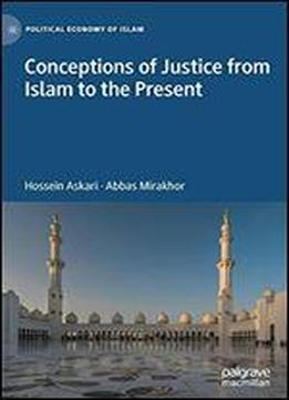Conceptions Of Justice From Islam To The Present