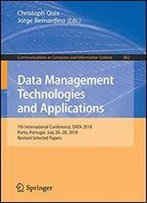 Data Management Technologies And Applications: 7th International Conference, Data 2018, Porto, Portugal, July 2628, 2018, Revised Selected Papers