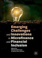 Emerging Challenges And Innovations In Microfinance And Financial Inclusion