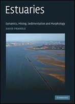 Estuaries: Dynamics, Mixing, Sedimentation And Morphology