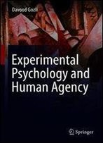 Experimental Psychology And Human Agency