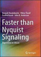 Faster Than Nyquist Signaling: Algorithms To Silicon