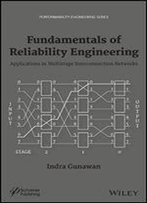 Fundamentals Of Reliability Engineering: Applications In Multistage Interconnection Networks