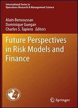 Future Perspectives In Risk Models And Finance (international Series In Operations Research & Management Science)