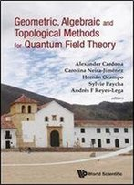 Geometric, Algebraic And Topological Methods For Quantum Field Theory: Proceedings Of The 2011 Villa De Leyva Summer School, Villa De Leyva, Colombia, 4-22 July 2011