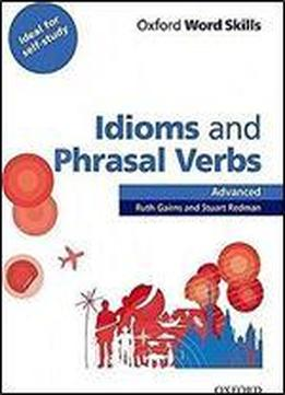 Idioms And Phrasal Verbs: Advanced