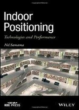 Indoor Positioning: Technologies And Performance (wiley Ieee)