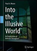 Into The Illusive World: An Exploration Of Animals Perception