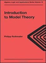 Introduction To Model Theory