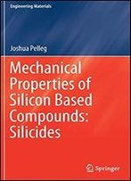 Mechanical Properties Of Silicon Based Compounds: Silicides