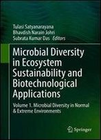 Microbial Diversity In Ecosystem Sustainability And Biotechnological Applications: Volume 1. Microbial Diversity In Normal & Extreme Environments
