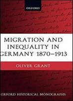 Migration And Inequality In Germany, 1870-1913